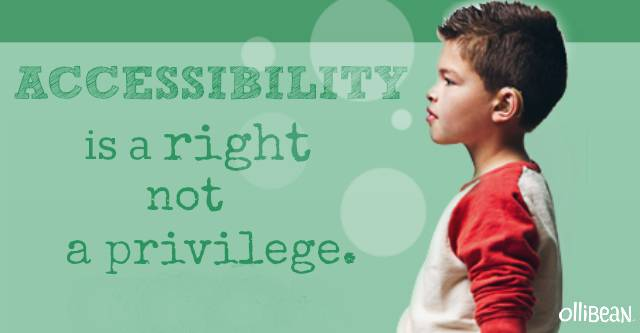 "Green rectangle with boy in profile. Boy has olive skin and brown hair and is wearing a hearing aid and white tshirt with orange sleeves. Dark green text "" Accessibility is a right not a privilege."" Ollibean"