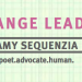 Change Leader in pink capital letters. AMY SEQUENZIA in brown capital letters with brown line on top and bottom of text. poet. advocate. human. lower case text