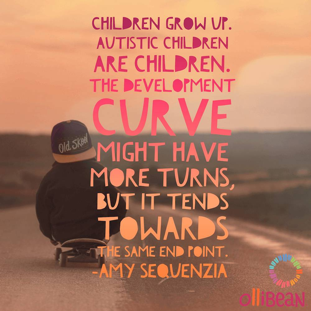Children grow up. Autistic children are children. The development curve might have more turns, but it tends towards the same end point. Amy Sequenzia on Ollibean Photo of child sitting on skateboard riding down a path.