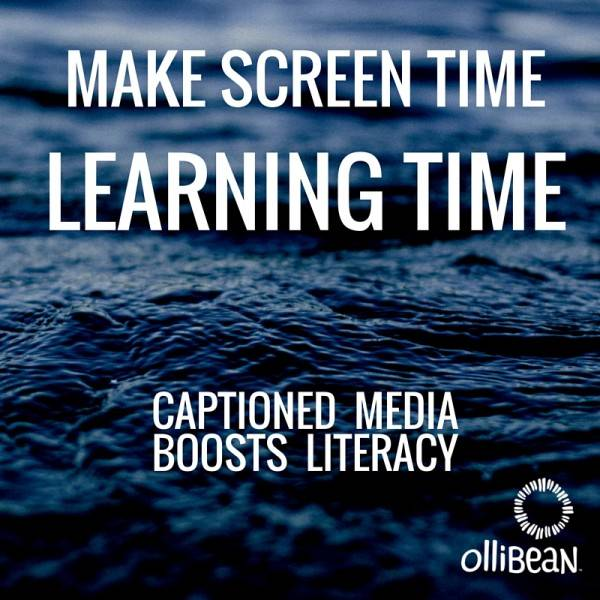 Make Screen Time Learning Time. Captioned Media Boosts Literacy. Ollibean Logo