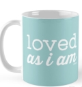 "Ollibean ""Loved as I am"" turquoise mug"