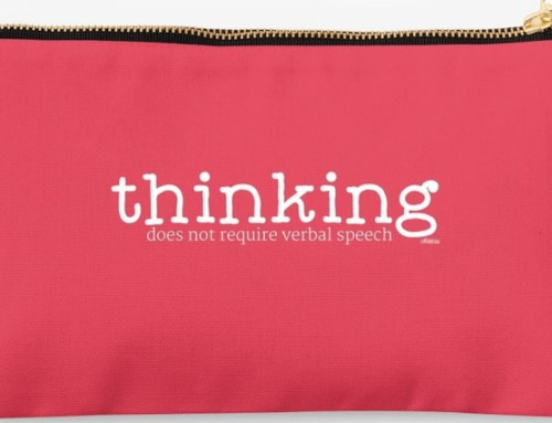 """Thinking Does Not Require Verbal Speech"" Pouch Giveaway"