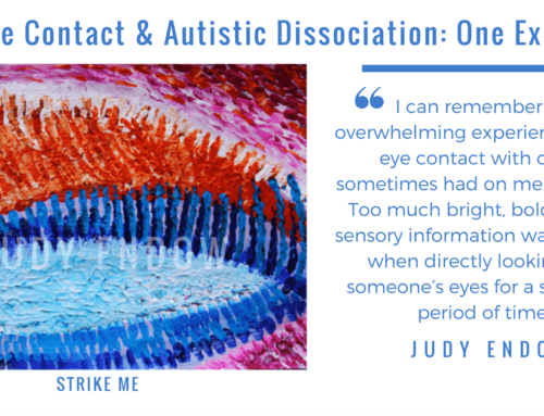 Eye Contact and Autistic Dissociation: One Example