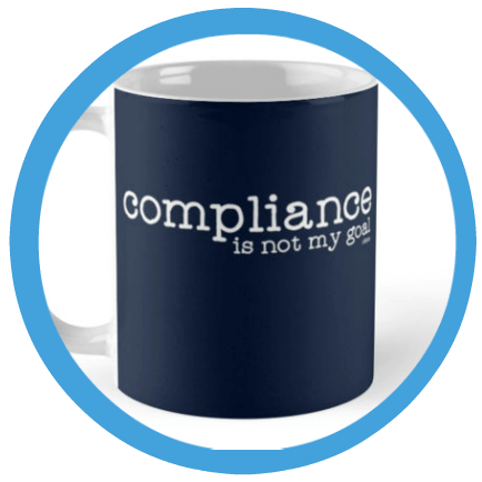 Compliance Is Not My Goal Mug