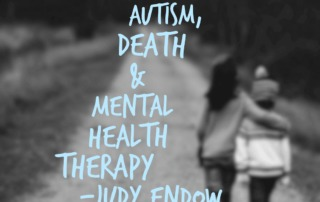 Photograph of two people walking down a dirt road . Their backs are facing the camera and the person on the left has their arm around the other. Autism, Death and Mental Health Therapy Judy Endow on Ollibean