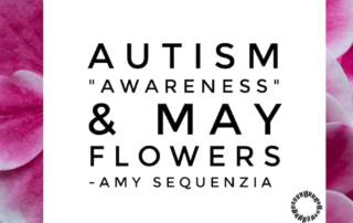 Autism Awareness and May Flowers by Amy Sequenzia on Ollibean