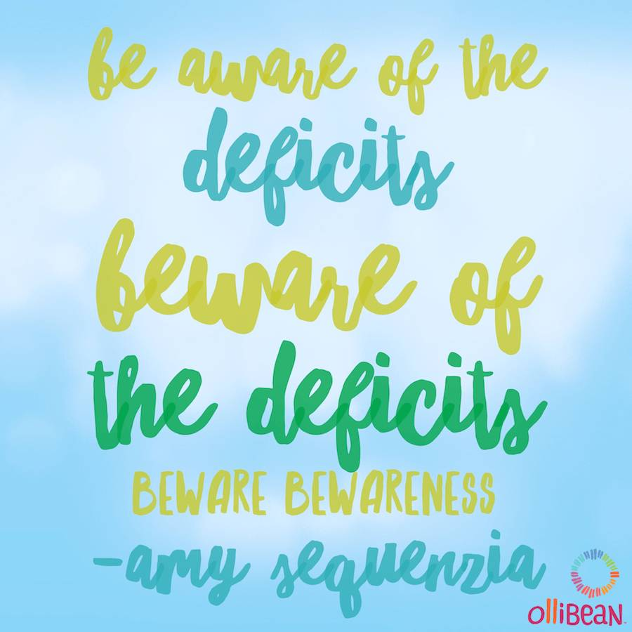 BE AWARE OF THE DEFICITS, BEWARE OF THE DEFICITS, BEWARE, BEWARENESS, Amy Sequenzia, Ollibean logo, an outline of a circle, made up of equal signs of different shapes, colors and sizes.