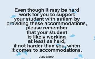 Even though it may be hard work for you to support your student with autism by providing accommodations, please remember that your student is likely working at least as hard, if not harder than you, when it comes to accommodations. Judy Endow on Ollibean. Image of birds flying .